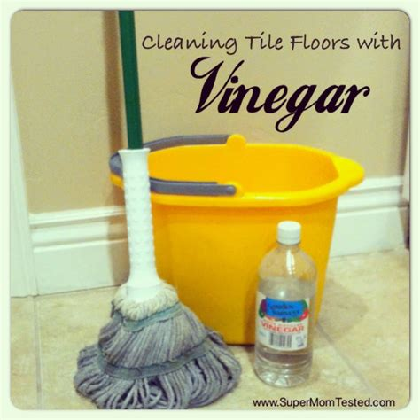 vinegar to clean floors cleaning tile floors with vinegar super mom tested
