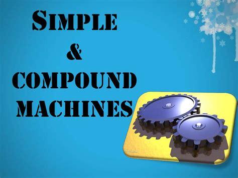 Simple & Compound Machines