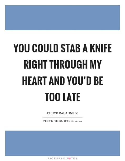 Knives Quotes by Stab Quotes Stab Sayings Stab Picture Quotes