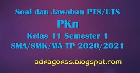 Keunggulan ruang guru cpns pppk 2019 2020simulasi soal cat bkn sscn skd tpa: Download Soal PTS/UTS PKN Kelas 11 Semester 1 SMA/SMK/MA ...