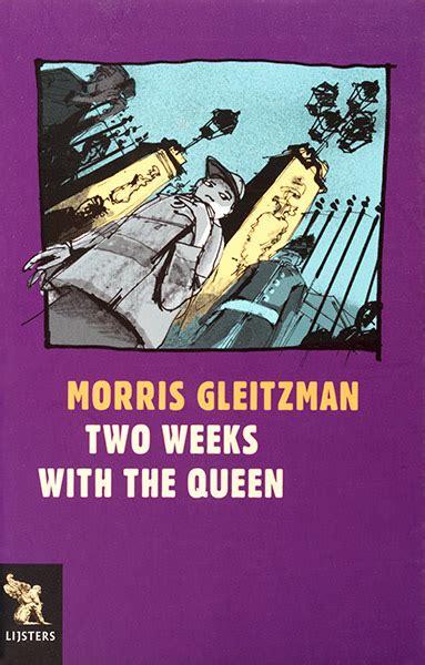 morris gleitzman  weeks   queen