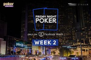 Friday Night Poker: Get Ready for Week 2 Action with Bryn ...