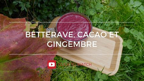 cuisiner la betterave crue smoothie betterave crue cacao cru et gingembre