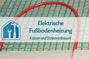 Kosten Durchlauferhitzer Strom : elektrische fu bodenheizung kosten und stromverbrauch ~ Bigdaddyawards.com Haus und Dekorationen