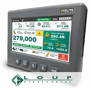 Loup Electronics Inc  Loup Elite Drill And Planter Monitor