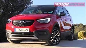 Opel Crossland 2018 : opel crossland x 2018 prueba completa youtube ~ Medecine-chirurgie-esthetiques.com Avis de Voitures