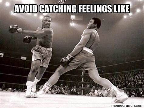 Catching Feelings Meme - avoid catching feelings like