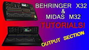Behringer X32    Midas M32 - Output Section  Subgroups  Sends On Fader