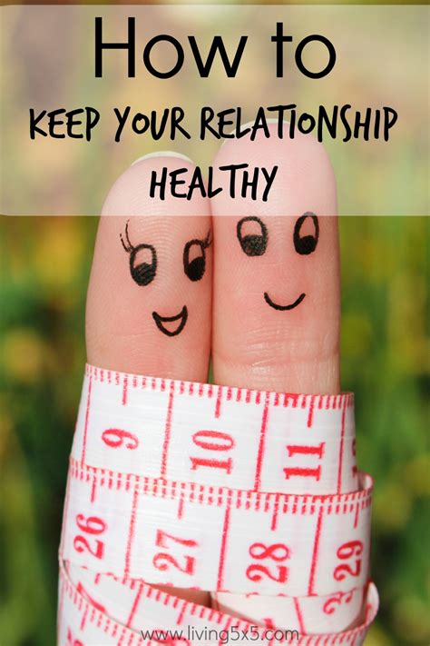 how to keep how to keep your relationship healthy happiness matters