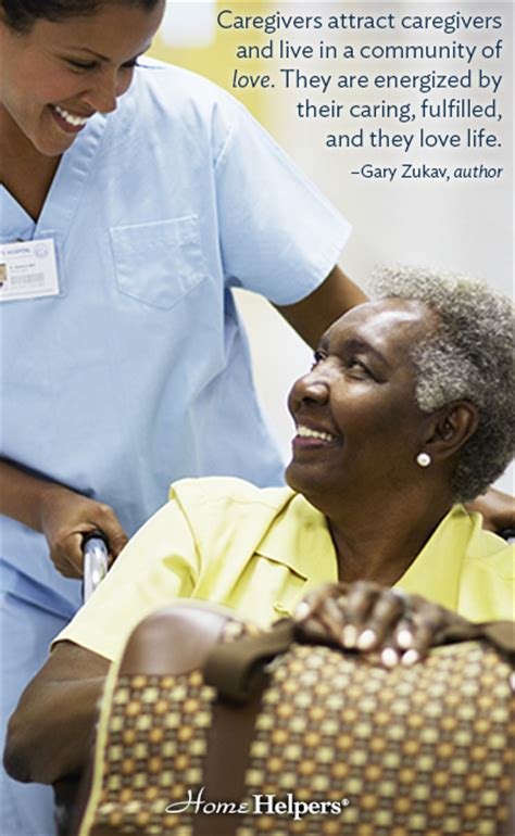 Inspire Home Care by 20 Inspirational Caregiver Quotes Home Helpers