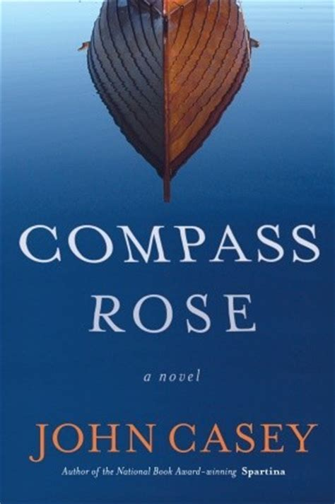 compass rose  john casey reviews discussion bookclubs lists