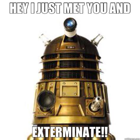 Dr Who Birthday Meme - dalek memes quickmeme