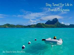On se laisse vivre à Bora Bora. Une semaine en Voilier sur ...