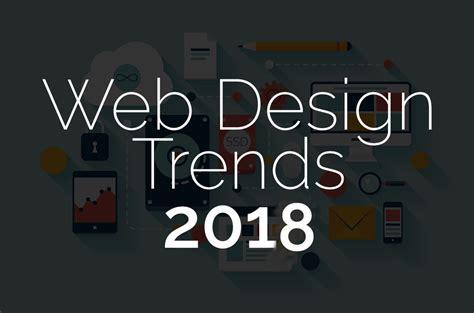 top website design trends 2018 web development trends 2018