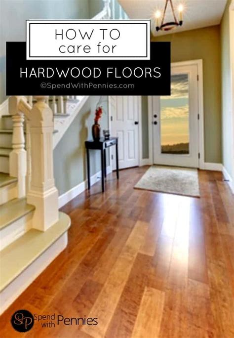 how to care for wooden floors caring for cleaning hardwood floors spend with pennies