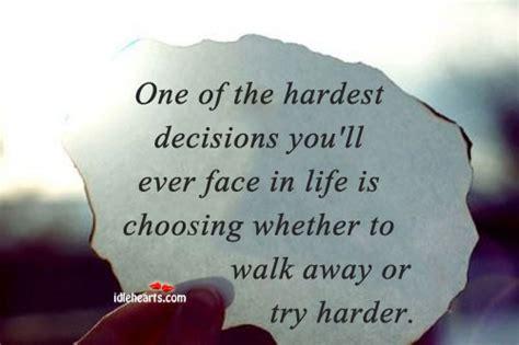 difficult choices  life quotes quotesgram