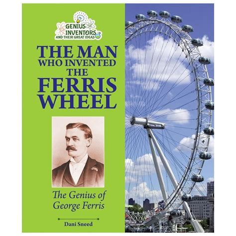 who invented the l the who invented the ferris wheel the genius of george