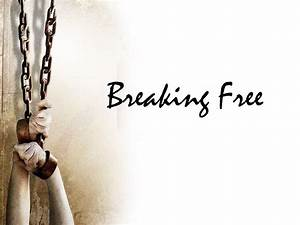 Breaking Free: The Problem of Slavery to Sin | Alive ...