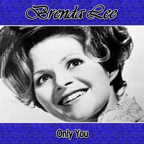 brenda lee only you only you brenda lee last fm