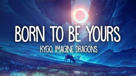 Born To Be Yours (lyrics)