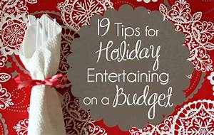 19 Tips For Holiday Entertaining On A Budget Mom Needs