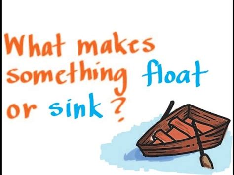 why ship floats on water and doesn t sink buoyancy what makes something float or sink youtube