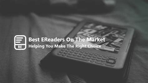 Best Ereader On The Market Best Ereaders On The Market Reviews Guides And More