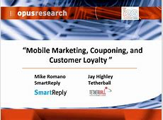 Mobile Marketing, Couponing, and Customer Loyalty