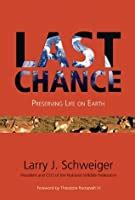 chance preserving life  earth  larry  schweiger