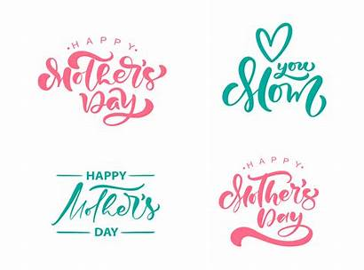 Mothers Happy Quotes Mom Calligraphy Text Ever