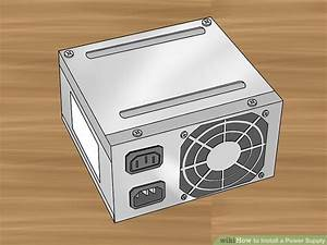 How To Install A Power Supply  13 Steps  With Pictures