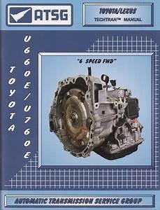 Toyota    Lexus U660e  U0026 U760e Atsg Transmission Rebuild Manual