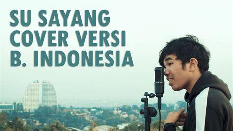 Karna Su Sayang Versi Bahasa Indonesia (near Ft Dian