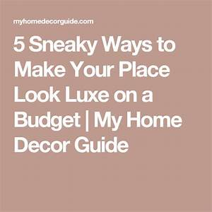 5, Sneaky, Ways, To, Make, Your, Place, Look, Luxe, On, A, Budget
