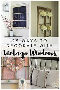25 Ways To Decorate With Vintage Windows A Hundred