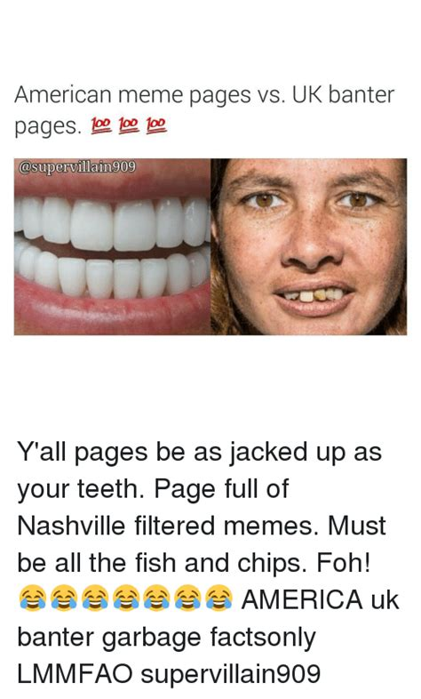 Meme Page - american meme pages vs uk banter pages asupervillain 009 y all pages be as jacked up as your
