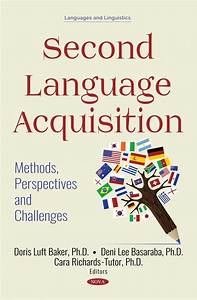 Second, Language, Acquisition, Methods, Perspectives, And, Challenges, U2013, Nova, Science, Publishers