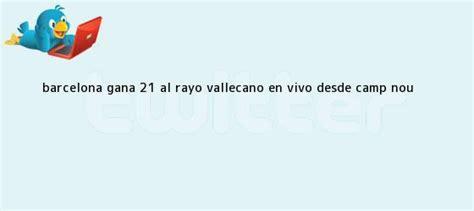 Liga BBVA. Barcelona gana 2-1 al Rayo Vallecano EN VIVO ...