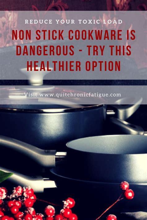 cookware non dangerous stick creuset toxic quitchronicfatigue load