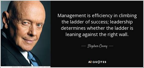 stephen covey quote management  efficiency  climbing