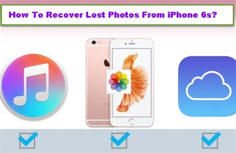 how to recover deleted photos from iphone how to recover lost photos from iphone 6s