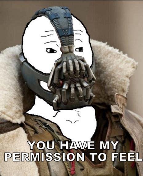Bane Meme Internet - irti funny picture 2115 tags bane batman permission know that feel bro feel