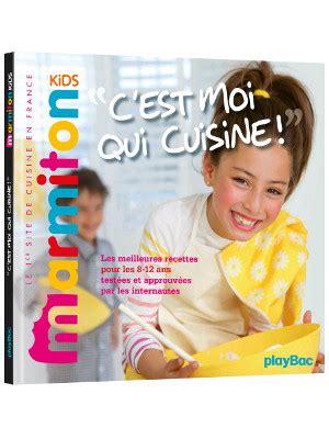 livre de cuisine marmiton c 39 est moi qui cuisine marmiton chez playbac