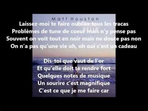 matt houston la vie est belle paroles lyrics youtube