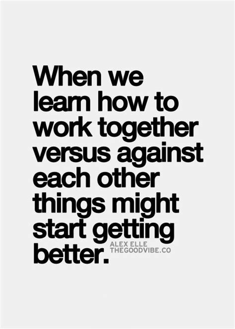 Best Positive Quotes  When We Learn How To Work Together