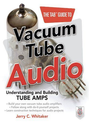 The TAB Guide to Vacuum Tube Audio Understanding and