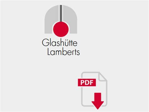glashütte lamberts waldsassen gmbh glashuette lamberts waldsassen gmbh lambertsglas 174