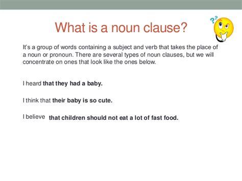 Noun clause adalah dependent clause yang berfungsi sebagai noun (kata benda). Noun clauses