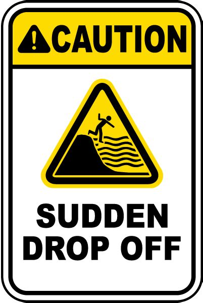 Caution Sudden Drop Off Sign F7697  By Safetysignm. Tamiflu Signs. Okay Signs Of Stroke. Doh Signs Of Stroke. Language Asl Signs. Female Gender Signs. Coffee Bar Signs. Arms Signs. Vegan Cafe Signs