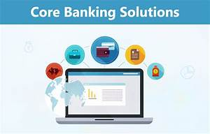 A Brief On Core Banking Solution